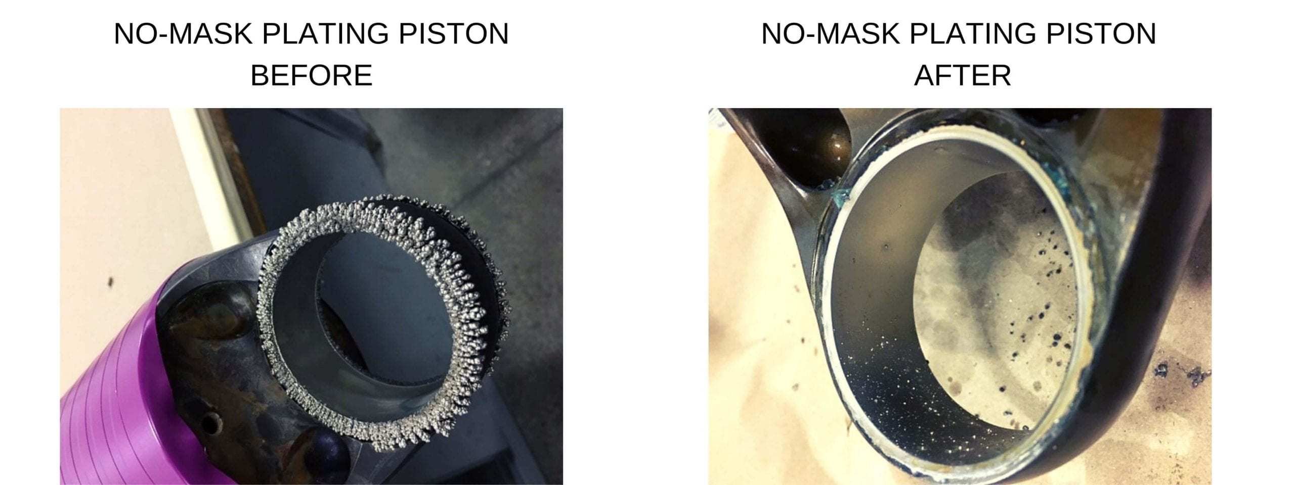 no-mask-plating-piston-before-after